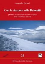 Quindici escursioni facili con le ciaspole nelle Dolomiti e dintorni.