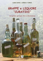 """Grappe e liquori """"curativi"""". Fare liquori in casa con gemme, germogli, fiori e infiorescenze."""