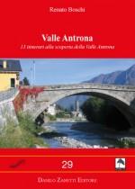 Valle Antrona 13 itinerari alla scoperta della Valle Antrona