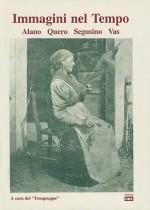 Immagini nel tempo- Alano Quero Segusino Vas.