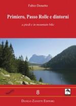 Primiero, Passo Rolle e dintorni. Itinerari a piedi e in mountain bike