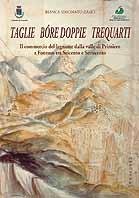 TAGLIE BÓRE DOPPIE TREQUARTI Il commercio del legname dalla valle di Primiero a Fonzaso tra Seicento e Settecento