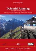 Percorsi per corsa in montagna in Veneto e Trentino: Dolomiti, Val di Fassa, Gruppo Odle-Puez, Tre Cime di Lavaredo, Gruppo Sennes-Fanes.