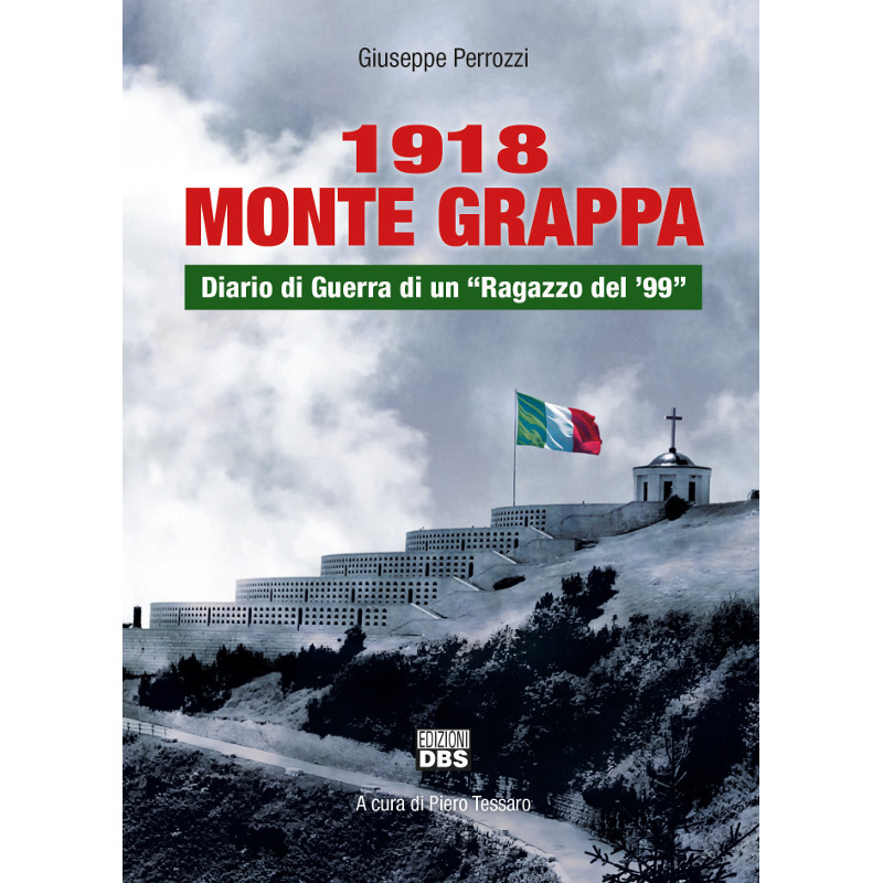 Il diario di Giuseppe Perrozzi., ragazzo del '99 sul Grappa